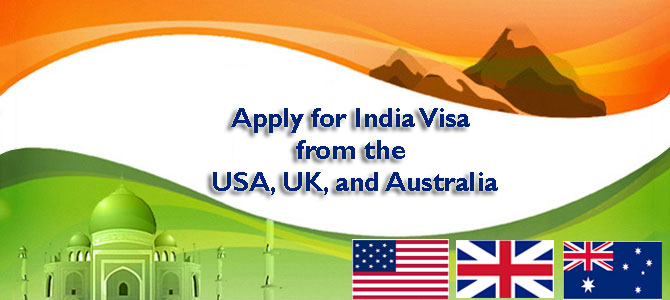 How to Apply for India Visa from the USA, UK, and Australia