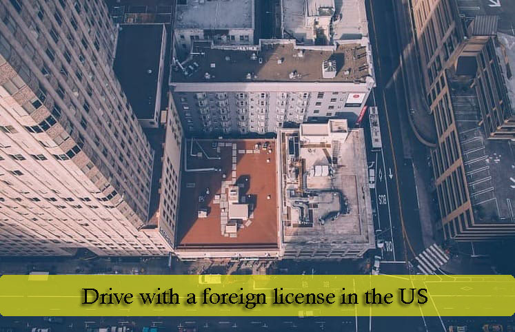 drive with a foreign license in the US